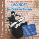 Pierre Arvay Léo Noël et son orgue de barbarie