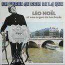 Pierre Arvay Un orgue au coin de la rue, Léo Noël et son orgue de barbarie